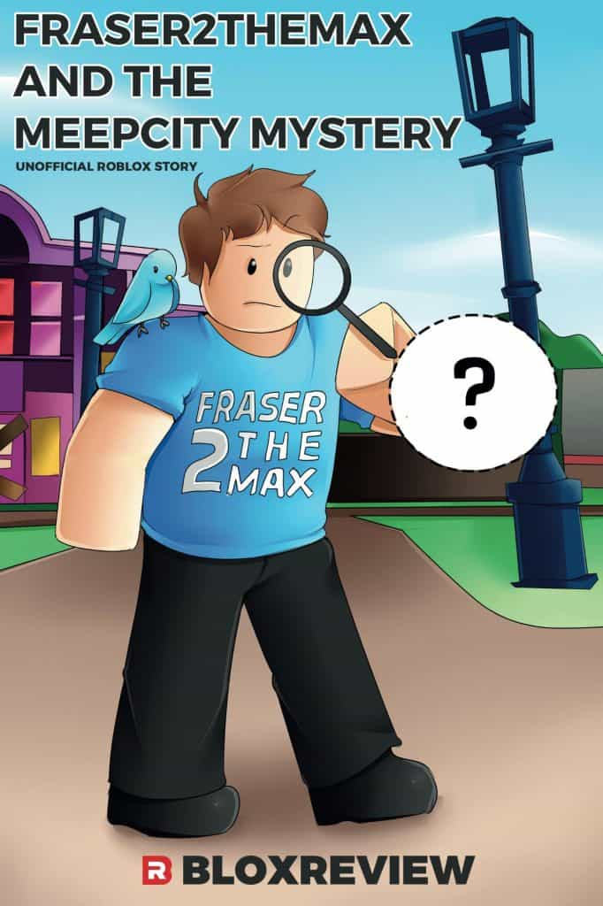 Fraser2TheMax and the MeepCity Mystery